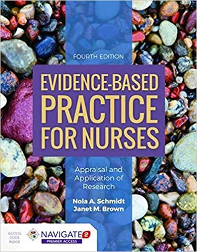 Evidence-Based Practice for Nurses: Appraisal and