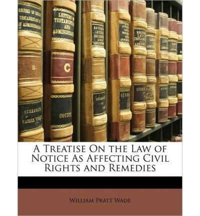 Download A Treatise on the Law of Notice as Affecting Civil Rights and Remedies (Paperback) - Common ebook