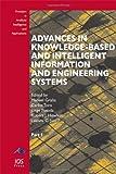 Advances in Knowledge-Based and Intelligent Information and Engineering Systems, M. Graña, C. Toro, J. Posada, R.J. Howlett, L.C. Jain, 1614991049