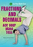 Fractions and Decimals (Ace Your Math Test)