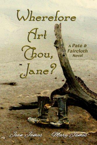 Wherefore Art Thou, Jane? (Pate and Faircloth Book 1)