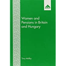 Women and Pensions in Britain and Hungary: A Cross-National and Comparative Case Study of Social Dependency