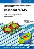 Resonant MEMS - Fundamentals, Implementation, andApplication