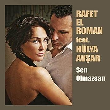 Hulya Avsar Rafet El Roman Sen Olmazsan Amazon Com Music