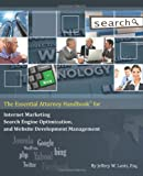 The Essential Attorney Handbook for Internet Marketing, Search Engine Optimization, and Website Deve, Jeffery W. Lantz, 1449540546