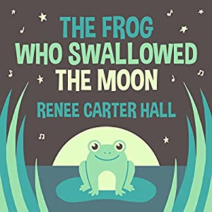 The Frog Who Swallowed the Moon Audiobook