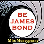 Be James Bond: How to Manifest Agent 007's Magnetism, Confidence, and Style |  Miss Moneypenny