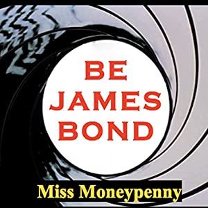 Be James Bond Audiobook