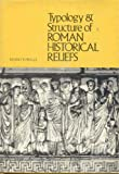 Typology and Structure of Roman Historical Reliefs, Mario Torelli, 0472100149
