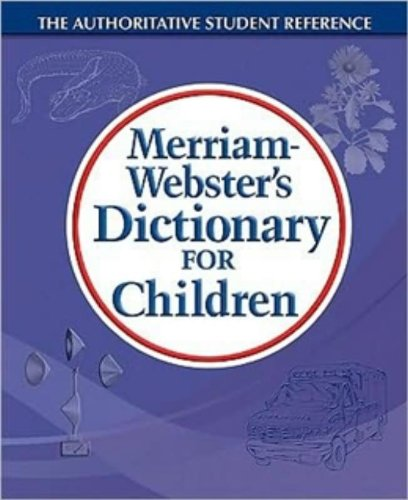 Merriam Websters Dictionary For Children  Newest Edition  Trade Paperback