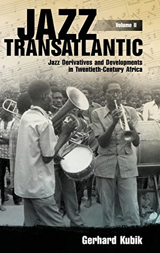 Volume II: Jazz Derivatives and Developments in Twentieth-Century Africa (American Made Music Series) ()