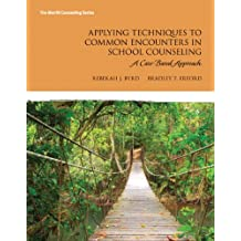 Applying Techniques to Common Encounters in School Counseling: A Case-Based Approach (Erford)