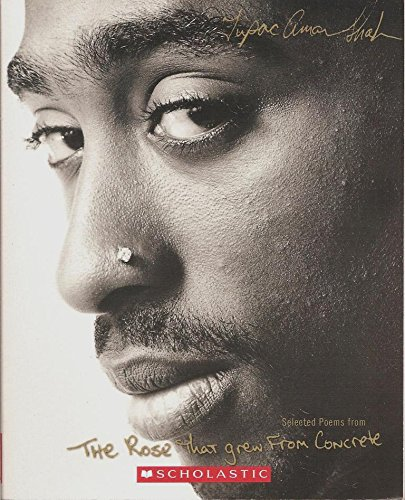 Selected Poems From The Rose That Grew From Concrete (Tupac Shakur The Rose That Grew From Concrete)