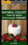 Natural Yogurt: How to Make Homemade Yogurt