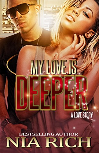 Search : My Love Is Deeper: A Love Story