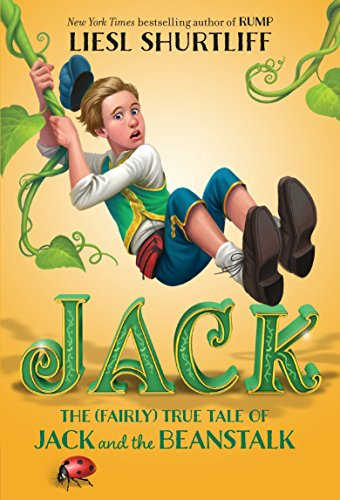 Jack: The (Fairly) True Tale of Jack and the Beanstalk (Grimm Fairy Tales Jack And The Beanstalk)