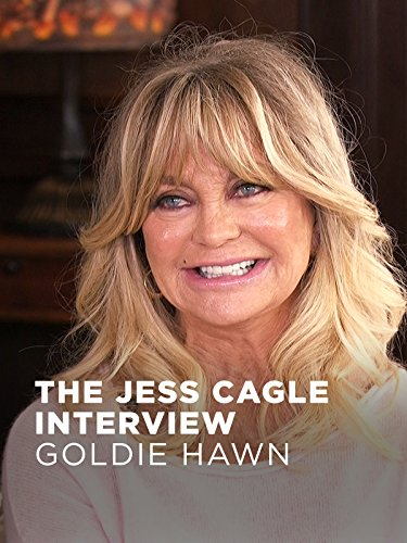 The Jess Cagle Interview  Goldie Hawn