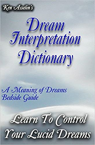 Dream Interpretation Dictionary: Learn The Meaning Of Your