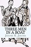 Image of Three Men in a Boat: (To say nothing of the dog.)