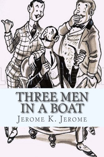 Three Men in a Boat: (To say nothing of the dog.)