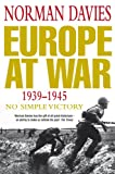 """Europe at War 1939-1945 No Simple Victory"" av Norman Davies"