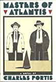 Masters of Atlantis, Charles Portis, 0394546830