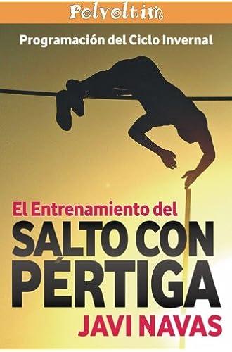 Descargar gratis El Entrenamiento Del Salto Con Pértiga. Programación Del Ciclo Invernal: Volume 2 de Javi Navas