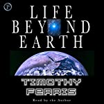 Life Beyond Earth | Timothy Ferris