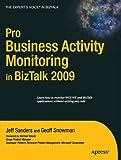 Pro BAM in BizTalk Server 2009 (Expert's Voice in BizTalk)