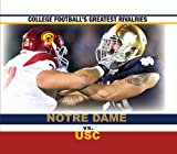 img - for Notre Dame vs. Usc (College Football's Greatest Rivalries) by Matthew Monteverde (2013-01-15) book / textbook / text book