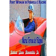 Maria Teresa de Filippis: First Woman in Formula 1 Racing