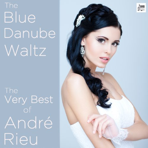 The Blue Danube Waltz: The Very Best of André Rieu