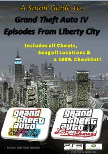 A Small Guide to GTA IV: Episodes of Liberty City (Cheats For Gta 4 Episodes Of Liberty City)