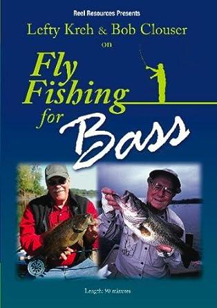 d3746f14fe0b5 Amazon.com  Lefty Kreh   Bob Clouser on Fly Fishing for Bass  Lefty ...