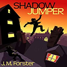 Shadow Jumper: A Mystery Adventure Book for Children and Teens Aged 10-14 Audiobook by J M Forster Narrated by Gary Murrell