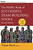 The Pfeiffer Book of Successful Team-Building Tools: Best of the Annuals 2e