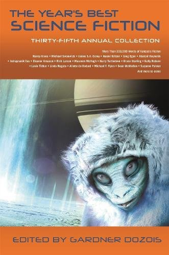 The Years Best Science Fiction  Thirty Fifth Annual Collection