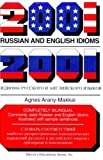 img - for 2001 Russian and English Idioms (2001 Idioms) (Russian and English Edition) by Agnes Arany-Makkai (1997-06-03) book / textbook / text book