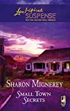 img - for Small Town Secrets (Steeple Hill Love Inspired Suspense #22) book / textbook / text book