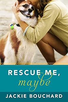 Rescue Me, Maybe by [Bouchard, Jackie]