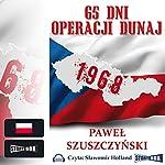 65 dni operacji Dunaj | Pawel Szuszczyski