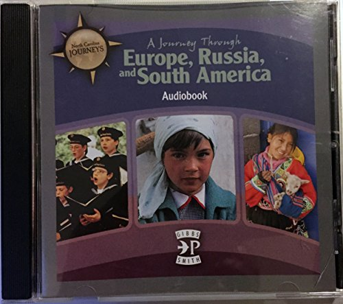 Europe, Russia, and South America, A Journey Through Audio Book: 6th Grade by Gibbs Smith