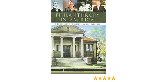 Philanthropy in america a comprehensive historical encyclopedia 3 philanthropy in america a comprehensive historical encyclopedia 3 vol set dwight f burlingame 9781576078600 amazon books fandeluxe Image collections