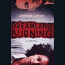 Dreamland Burning Audiobook by Jennifer Latham Narrated by Pyeng Threadgill, Luke Slattery