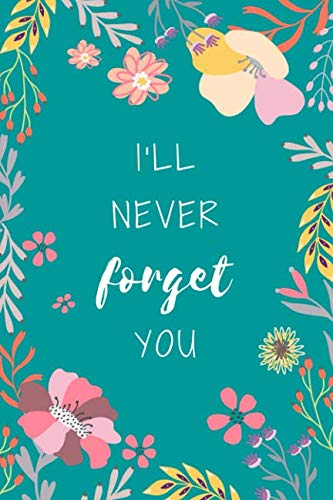 I'll Never Forget...