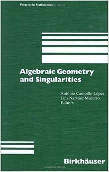 Algebraic Geometry and Singularities (Progress in Mathematics)