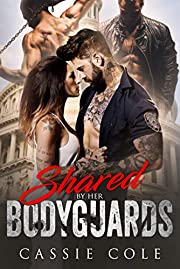 Shared by her Bodyguards: A Reverse Harem Romance