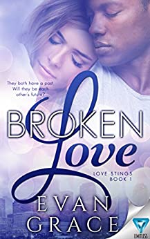 Broken Love (Love Stings Series Book 1) by [Grace, Evan]