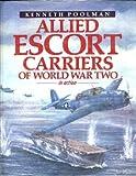 Allied Escort Carriers, Kenneth Poolman, 087021005X
