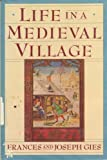 Front cover for the book Life in a Medieval Village by Frances Gies